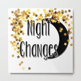 Night Changes Metal Print