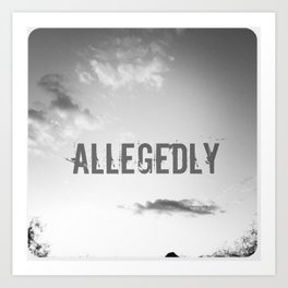 Allegedly Art Print