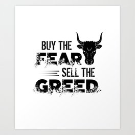 Buy The Fear Sell The Greed Stock Market Investing Art Print
