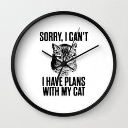 I Have Plans With My Cat Wall Clock