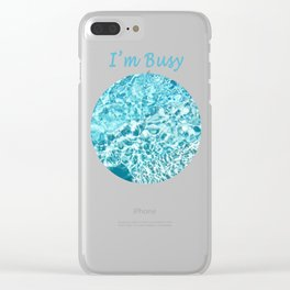 I'm Busy / Pool Clear iPhone Case