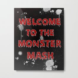 Welcome to the Monster Mash Metal Print
