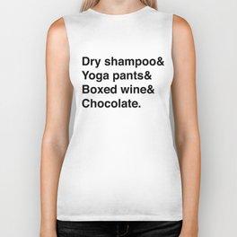 Dry shampoo& Yoga pants& Boxed wine& Chocolate. Biker Tank