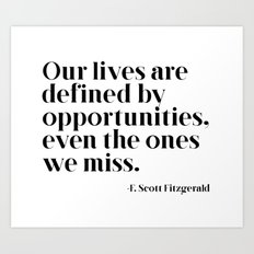 Our lives are defined by opportunities Art Print