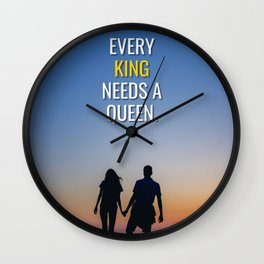 Every King Needs a Queen Wall Clock