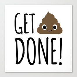 Get Shit Done! Canvas Print