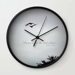 Dance me to the end of love Wall Clock