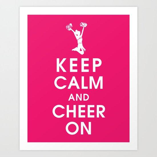 Keep Calm and Cheer On Art Print