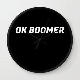 OK Boomer I Wall Clock