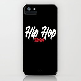 Hip Hop Bitch iPhone Case