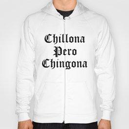 Chillona Pero Chingona Latina Mujer Chicana Latinx Fuerte Hoody
