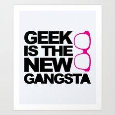 Geek Gangsta Quote Art Print