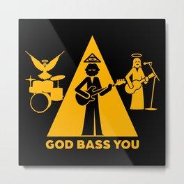 God Bass You Metal Print