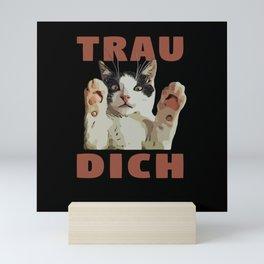 Dare To Go Crazy Funny Scratchy Cat Mini Art Print