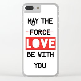 May the love / force be with you Clear iPhone Case