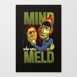 Mind Who you Meld Canvas Print