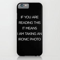 Ironic Photo Slim Case iPhone 6s