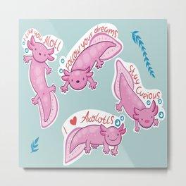 Axolotl babies with inscriptions stay curious i like you alotl follow your dream i love axolotls Metal Print