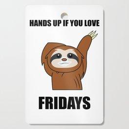 Funny, Lazy But Cute Tshirt Design Fridays Sloth Cutting Board