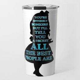 Alice In Wonderland - Watercolor Text -  Have I Gone Bonkers Quote Travel Mug