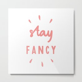Stay Fancy hand lettered typography in peach pink Metal Print