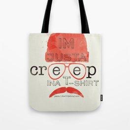 Creep in a T-Shirt Tote Bag