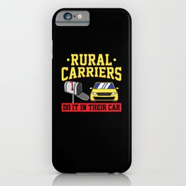 Rural Carriers Do It In Their Cars iPhone Case