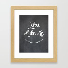 You Make Me Smile - Chalkboard Framed Art Print