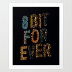 8 bit for ever Art Print