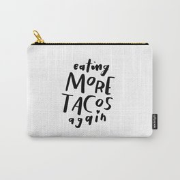 Eating More Tacos Again Carry-All Pouch