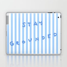 Stay Grounded Laptop & iPad Skin