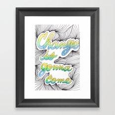 Change is gonna come Framed Art Print