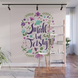 Small but Feisty with Florals Wall Mural