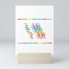 I Am: LGBTQIA+ Rainbow Pride Message Mini Art Print
