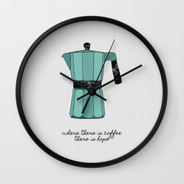 Where There is Coffee, There Is Hope Wall Clock