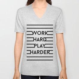 Work hard, play harder Unisex V-Neck