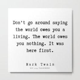 79  | Mark Twain Quotes | 190730 Metal Print