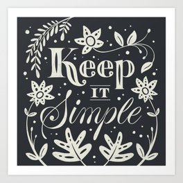 Keep it Simple Art Print