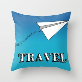 Fly Everywhere with You Throw Pillow