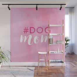 # DOG mom Wall Mural