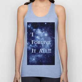 Blue Galaxy : I Forgive It All Unisex Tank Top