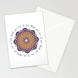 Mandala quote: you can if you can Stationery Cards