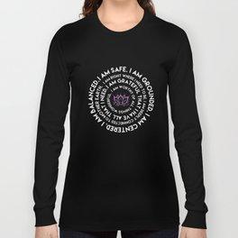 I am safe I am grounded I am centered yoga t-shirts Long Sleeve T-shirt