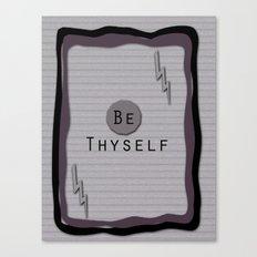 Be Thyself Canvas Print