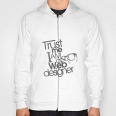 Trust Me I am Web Designer Hoody