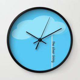 every cloud has a silver lining Wall Clock