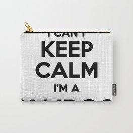 I cant keep calm I am a KAIROS Carry-All Pouch