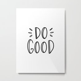 Do good - typography Metal Print