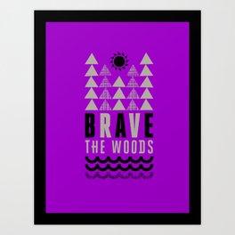 Brave the Woods  Case Art Print