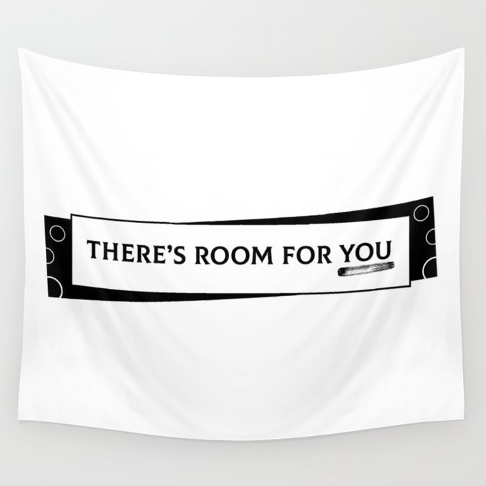 There's Room For You Wall Tapestry